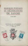Marques Postales Et Oblitérations De SAVOIE (1792-1875). Centenaire Du Rattachement 1960. Auteurs Anonymes. B/TB - Frankreich