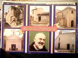 PIETRALCINA PADRE PIO E  VEDUTE N1990 HQ9125 - Benevento