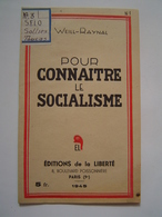 POLITIQUE PARTI SOCIALISTE - SFIO 1945 : POUR CONNAITRE LE SOCIALISME Par WEILL RAYNAL - Documents Historiques