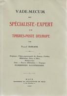 VADE-MECUM Du Spécialiste-Expert En Timbres-Poste D'Europe Par Fernand Serrane. 1927. TB - France