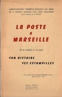 Marseille  - La Poste A Marseille De Sa Création à Nos Jours - Association Timbrologique Du Midi - Filatelie En Postgeschiedenis
