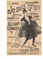 Partition Je Suis Gris Paroles JULSAM & PAULEY & Musique De LOUIS SUES Les Chansons De JULSAM - Partitions Musicales Anciennes