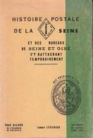 Seine - Histoire Postale De La Seine Des Origines à 1876 Par R. Allard Et J. Legendre - Filatelie En Postgeschiedenis