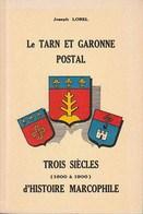 Tarn Et Garonne - Le Tarn Et Garonne Postal - Trois Siècles (1600-1900) D'histoire Marcophile Par J. Lobel - Philately And Postal History