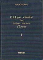 Europe - Catalogue Spécialisé Des Timbres Anciens D'Europe Par Macoveanu - Tome 1 - Allemagne Empire à Grèce - Filatelie En Postgeschiedenis