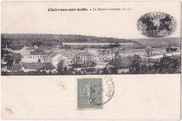 10. CLAIRVAUX-SUR-AUBE. La Maison Centrale - Autres Communes