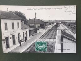 LE CHATELET -sur-RETOURNE -La Gare - Autres Communes
