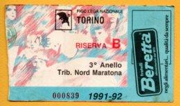 Biglietto Ingresso Stadio Torino-Riserva B - 1991/92 - Tickets - Vouchers