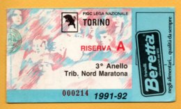 Biglietto Ingresso Stadio Torino-Riserva A - 1991/92 - Tickets - Vouchers