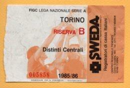 Biglietto Ingresso Stadio Torino-Riserva B - 1985/86 - Tickets - Vouchers