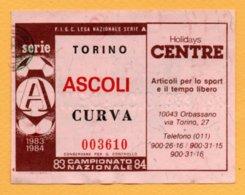 Biglietto Ingresso Stadio Torino-Ascoli 1983-84 - Tickets - Vouchers