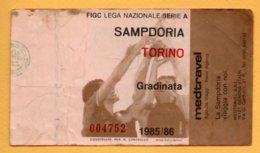Biglietto Ingresso Stadio Sampdoria-Torino 1985-86 - Tickets - Vouchers