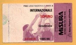 Biglietto Ingresso Stadio Internazionale-Torino 1985/86 - Tickets - Vouchers