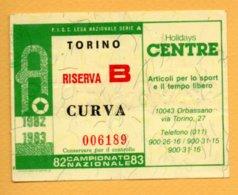 Biglietto Ingresso Stadio Torino-Riserva B 1982/83 - Tickets - Vouchers