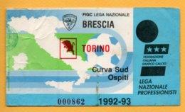 Biglietto Ingresso Stadio Brescia-Torino 1992/93 - Tickets - Vouchers
