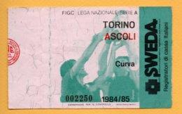 Biglietto Ingresso Stadio Torino-Ascoli 1984/85 - Tickets - Vouchers