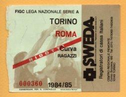 Biglietto Ingresso Stadio Torino-Roma 1984/85 - Tickets - Vouchers