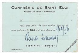 CARTON CARTE D'INVITATION AU BAL DE CARIGNAN, CONFRERIE DE ST SAINT ELOI, ( IMPRIMERIE REPESSE - LIBAR ), ARDENNES 08 - Tickets - Vouchers