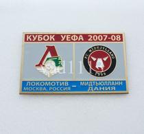 "Badge Pin: UEFA CUP 2007-08  Lokomotiv Moscow Russia -  "" FC Midtjylland "" Herning,  Denmark - Football"