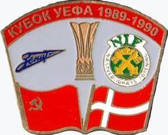 "Badge Pin: UEFA CUP 1989-90 FC Zenit St. Peterburg USSR  -  "" Naestved BK ""  Denmark - Football"