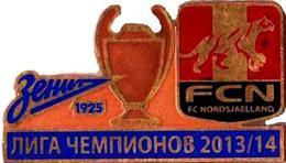 "Badge Pin: UEFA Champions League 2013-14 Zenit St. Peterburg -   "" FC Nordsjaelland ""  Denmark - Football"