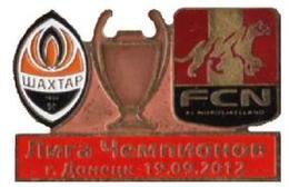 "Badge Pin: UEFA Champions League 2012-13 Shakhtar Ukraine - "" FC Nordsjaelland "" Denmark - Football"