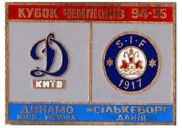 "Badge Pin: UEFA Champions League 1994-95  Dynamo Kyev Ukraine -  "" Silkeborg IF ""  Denmark - Football"