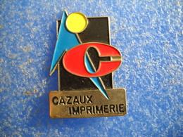 995   PINS Pin's CAZAUX  IMPRIMERIE  MURET 31 - Badges