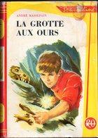 La Grotte Aux Ours Par André Massepain - Rouge Et Or Souveraine N°642  - Illustrations : Jean Sidrobe - Bibliotheque Rouge Et Or