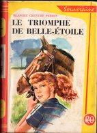 Le Triomphe De Belle-Etoile Par Blanche Chenery Perrin - Rouge Et Or Souveraine N°650 - Illustrations : Pierre Le Guen - Bibliotheque Rouge Et Or