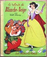 Les Albums Roses, Hachette (1961) > LE RETOUR DE BLANCHE-NEIGE Par WALT DISNEY - Books, Magazines, Comics