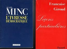 Lot De 2 Livres De Françoise Giroud Leçons Particulières Et D'Alain Minc L'Ivresse Démocratique De 1990 Et  1994 - Books, Magazines, Comics