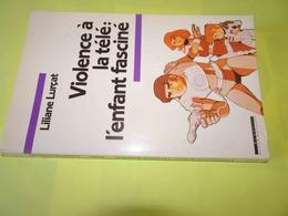 Violence à La Télé : L'enfant Fasciné, Liliane Lurçat, Ed. Syros Alternatives 1989, ISBN 2867383994, Très Bon état - Psychology/Philosophy