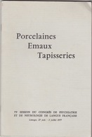 Porcelaines De Jean D'Albis, Emaux De Georges Magadoux, Tapisseries De Suzanne Goubely. Limoges, 1977. - Limousin