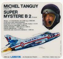MICHEL TANGUY Présente Le SUPER MYSTERE B 2 Avion De FRANCE  Offert Par Le Chocolat LANVIN* - Chocolat