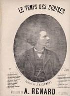 Le Temps Des Cerises  Pastorale   Piano Franz Hitz Paroles De J.B. Clément Musique De A.Renard De L'Opéra Mauvais état - Partituren