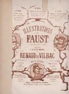 Illustrations De Faust Opéra Ch. Gounod Piano 4 Mains  Renaud De Vilbrac En 3 Suites Editeur Choudens Etat Moyen - Partituren