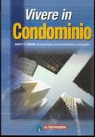 GUIDE PRATICHE ALTROCONSUMO - VIVERE IN CONDOMINIO - EDIZ. 2002 - PAG. 246 - FORMATO 16X24 - USATO COME NUOVO - Diritto Ed Economia