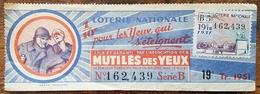 Billet De Loterie Nationale 1951 19e Tranche Série B - Mutilés Des Yeux - 1/10 Un Dixième - Lottery Tickets