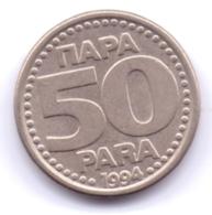 YUGOSLAVIA 1994: 50 Para, KM 163 - Yougoslavie