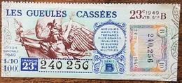 Billet De Loterie Nationale 1949 23e Tranche Série B - Les Gueules Cassées - 1/10 Un Dixième - 100 Francs - Lottery Tickets