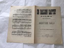 RISORGIMENTO SPARTITO MUSICALE EN BALLON CAPTIF POLKA AMINTORE GALLI 1878. - Partituren