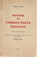 Histoire Des Timbres-Poste Français D'Arthur MAURY, édition Du Centenaire 1949, Revue Par E. Blanc. R.  B - France
