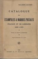 Catalogue Des Estampilles § Marques Postales D'Alsace Et De Lorraine 1698 à 1870 De M. Langlois - G. Gilbert, 1937, B/TB - France