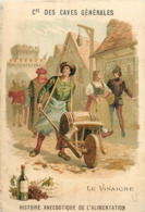 CHROMOS - Cie DES CAVES GENERALE - LE VINAIGRE  - HISTOIRE ANECNOTIQUE DE L'ALIMENTATION - Old Paper