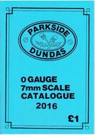 Catalogue PARKSIDE DUNDAS 2016 O Gauge 7 Mm Scale - Boeken En Tijdschriften