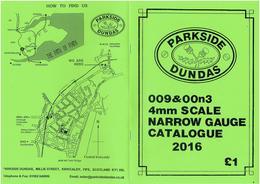 Catalogue PARKSIDE DUNDAS 2016 009 & 00n3 4 Mm Scale Narrow Gauge - Boeken En Tijdschriften