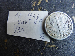 1 FRANC   1944 SURFRAPPE RF - Varianten En Curiosa