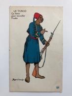 Ak Cp Le Turco Ca Bono Pour Travailler Prusko Mass'beuf - Guerre 1914-18