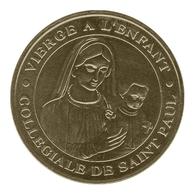 Monnaie De Paris , 2010 , Saint Paul De Vence , Collégiale De Saint Paul , Vierge à L'enfant - Monnaie De Paris